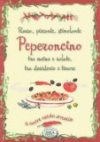 Peperoncino - Rosso, Piccante, Stimolante, Tra Cucina e Salute, Tra Desiderio e Timore