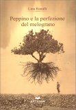 Peppino e la Perfezione del Melograno — Libro