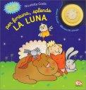 Per Fortuna, Splende la Luna - Libro