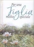 Per una Figlia Molto Speciale — Libro