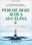 Perché Bere Acqua Alcalina - Libro