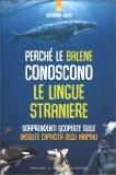 Perchè le Balene conoscono le Lingue Straniere — Libro