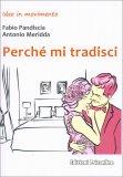 Perchè mi Tradisci - Libro