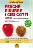 Perchè Ridurre i Cibi Cotti - Libro