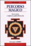 PERCORSO MAGICO Trova te stesso e migliora la qualità della tua vita di Alfio Cascioli