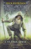 Percy Jackson e gli Dei dell'Olimpo - L'ultima Sfida  - Libro