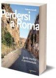 Perdersi a Roma  - Libro