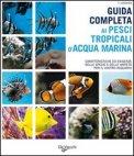Guida Completa ai Pesci Tropicali d'Acqua Marina — Libro