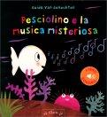 Pesciolino e la Musica Misteriosa - Libro Sonoro — Libro