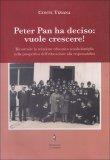 Peter Pan ha Deciso: Vuole Crescere!  - Libro