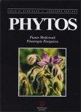 Phytos - Piante Medicinali, Fitoterapia, Energia - Libro