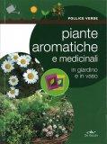 Piante Aromatiche e Medicinali in Giardino e in Vaso - Libro