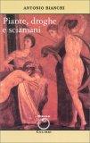 Piante, Droghe e Sciamani - Libro