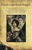 Piante e Profumi Magici  - Libro