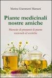 Piante Medicinali nostre Amiche  - Libro
