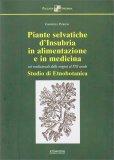 Piante Selvatiche d'Insubria in Alimentazione e in Medicina - Libro