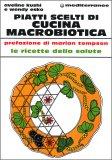 Piatti Scelti di Cucina Macrobiotica  - Libro