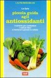 Piccola guida agli antiossidanti