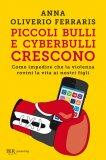 Piccoli Bulli e Cyberbulli Crescono - Libro