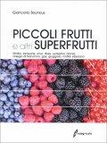 Piccoli Frutti e Altri Superfrutti - Libro