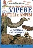 Piccolo Atlante Illustrato delle Vipere, Rettili e Anfibi