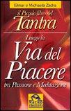 Lungo la Via del Piacere tra Passione e Meditazione
