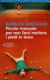 Piccolo Manuale per non Farsi Mettere i Piedi in Testa  - Libro