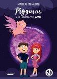 Piggasus e il Pianeta Vegamo - Libro