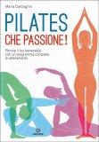 Pilates, che Passione! - Libro