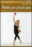 Pilates con Piccoli Pesi