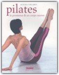 Pilates - La Promessa di un Corpo Nuovo