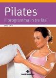 Pilates - Il Programma in Tre Livelli - Libro