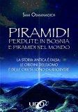 Piramidi perdute in Bosnia e Piramidi nel Mondo - Libro