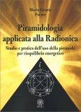 Piramidologia Applicata alla Radionica - Libro