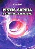 Pistis Sophia e Libri del Salvatore - Libro