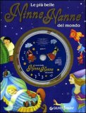 Le Più Belle Ninne Nanne del Mondo + CD Musicale