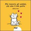 Più Conosco gli Uomini, più Amo il mio Gatto