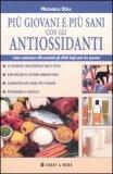 Più Giovani e Più Sani con gli Antiossidanti