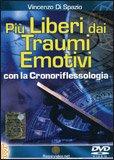 Più Liberi dai Traumi Emotivi con la Cronoriflessologia