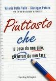 Piuttosto Che  - Libro