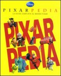 Pixarpedia -  La Guida Completa al Mondo Pixar  - Libro