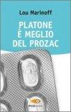Platone è meglio del Prozac  - Libro