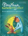 Play Yoga - Buonanotte Amici! — Libro