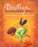 Play Yoga - Buongiorno Amici! - Libro