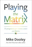Playing the Matrix — Libro