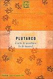 Plutarco - L'Arte di Ascoltare ( e di Tacere) - Libro