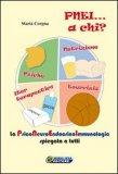 PNEI... A CHI? La Psico Neuro Endocrino Immunologia spiegata a tutti di Maria Corgna
