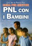 PNL con i Bambini - Guida per Genitori — Libro