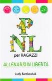 PNL per Ragazzi - Allenarsi in Libertà - Libro
