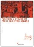 Politiche e strumenti per il recupero urbano — Libro